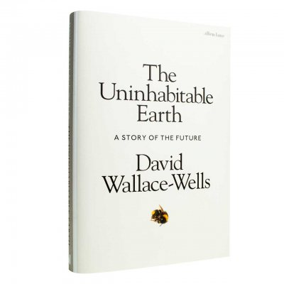 The Uninhabitable Earth: A Story of the Future (Hardback)