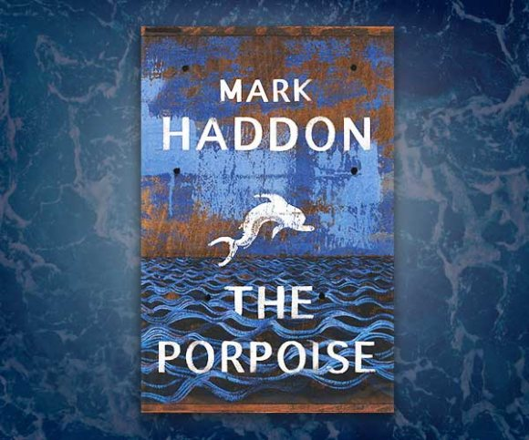 The Waterstones Interview: Mark Haddon on The Porpoise