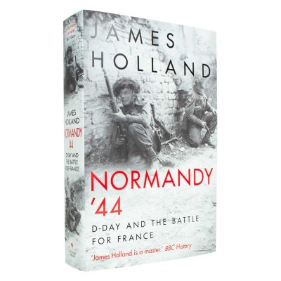 Normandy '44: D-Day and the Battle for France (Hardback)