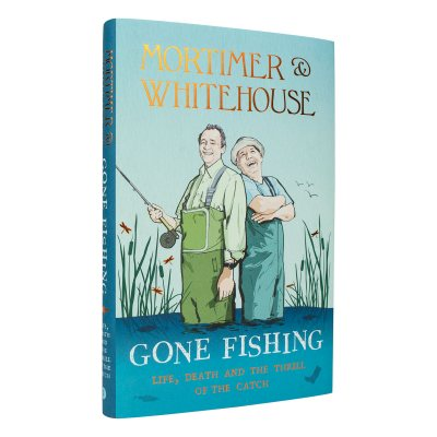 Mortimer & Whitehouse: Gone Fishing: Signed Edition (Hardback)