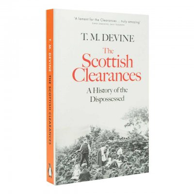 The Scottish Clearances: A History of the Dispossessed, 1600-1900 (Paperback)