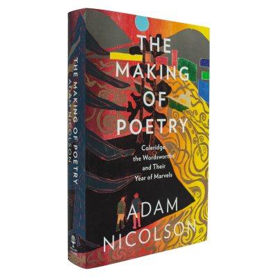 The Making of Poetry: Coleridge, the Wordsworths and Their Year of Marvels (Hardback)