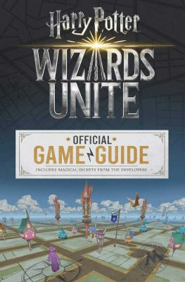 Wizards Unite: The Official Game Guide - Harry Potter (Paperback)