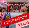 Destination Reads: The Best Books to Transport You to Japan