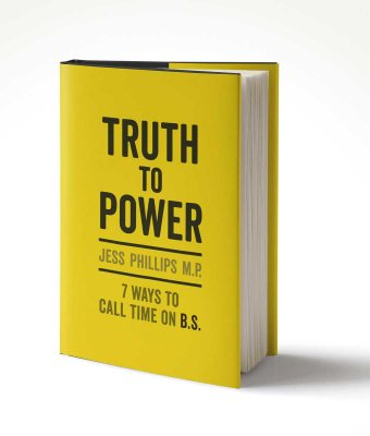 Truth to Power: 7 Ways to Call Time on B.S. - Signed Edition (Hardback)