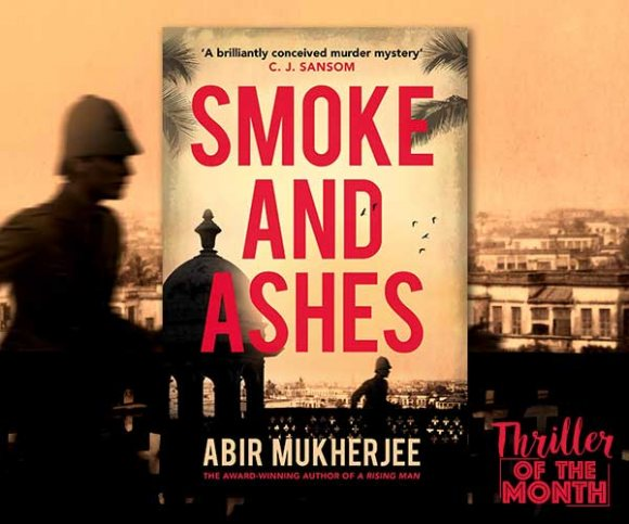 Abir Mukherjee on Smoke and Ashes
