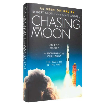 Chasing the Moon: The Story of the Space Race - from Arthur C. Clarke to the Apollo Landings (Hardback)