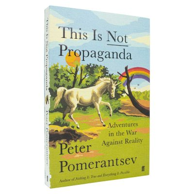 This Is Not Propaganda: Adventures in the War Against Reality (Paperback)