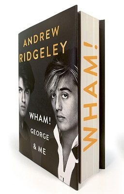 Wham! George & Me: Signed Edition (Hardback)