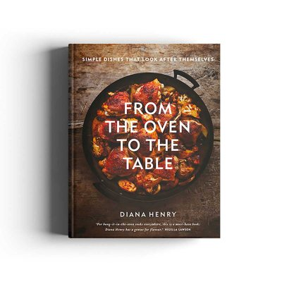 From the Oven to the Table: Simple dishes that look after themselves  (Hardback)