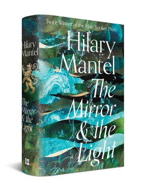 The Mirror & the Light: Exclusive Edition with Signed Bookplates - The Wolf Hall Trilogy 3 (Hardback)