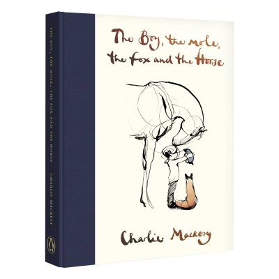 The Boy, the Mole, the Fox and the Horse by Charlie Mackesy ...