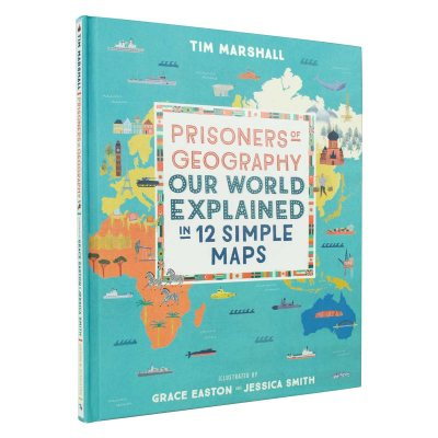 Prisoners of Geography: Our World Explained in 12 Simple Maps (Hardback)