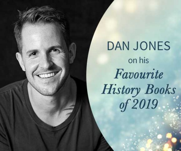 Dan Jones Recommends His Top History Books of 2019