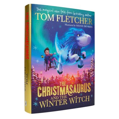 The Christmasaurus and the Winter Witch (Hardback)