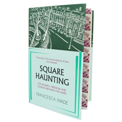 Square Haunting: Five Women, Freedom and London Between the Wars (Hardback)