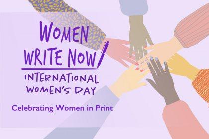 Women Write Now - International Women's Day - Celebrating Women in Print