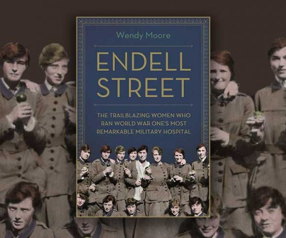 Wendy Moore: A Tribute to Endell Street Military Hospital