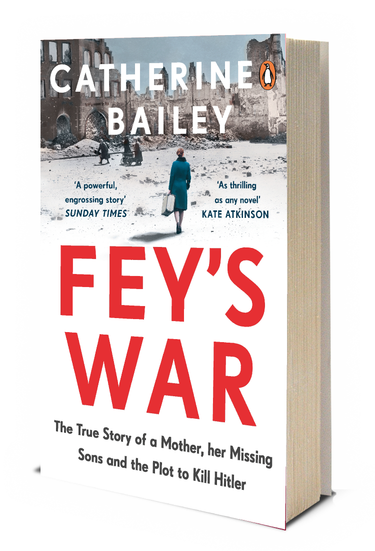 Fey's War: The True Story of a Mother, her Missing Sons and the Plot to Kill Hitler (Paperback)