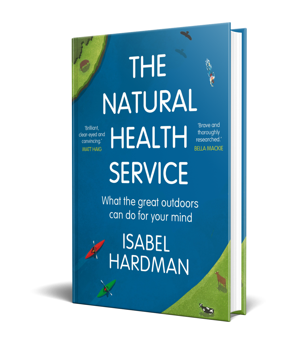 The Natural Health Service: How Nature Can Mend Your Mind (Hardback)