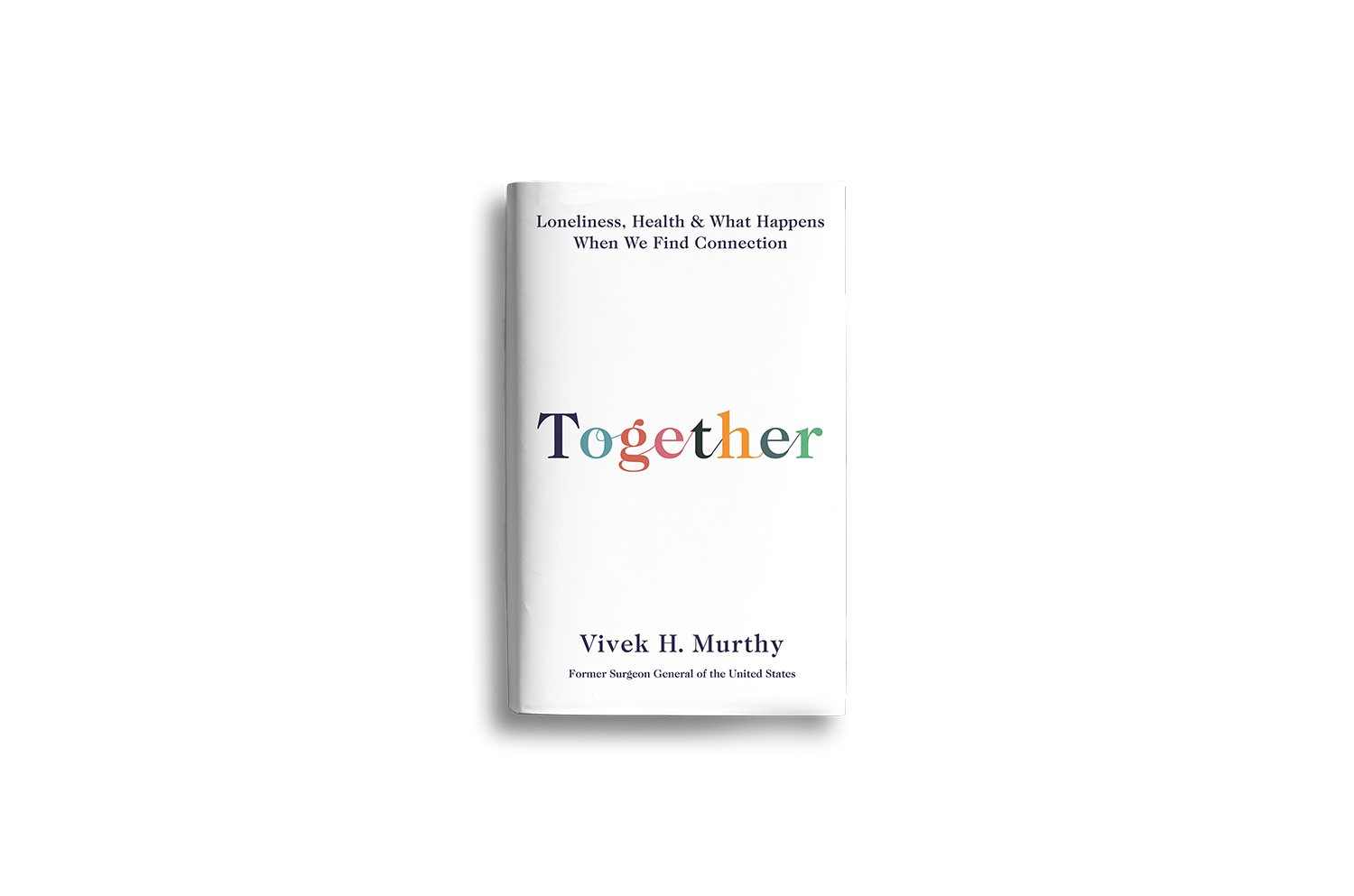 Together: Loneliness, Health and What Happens When We Find Connection (Hardback)