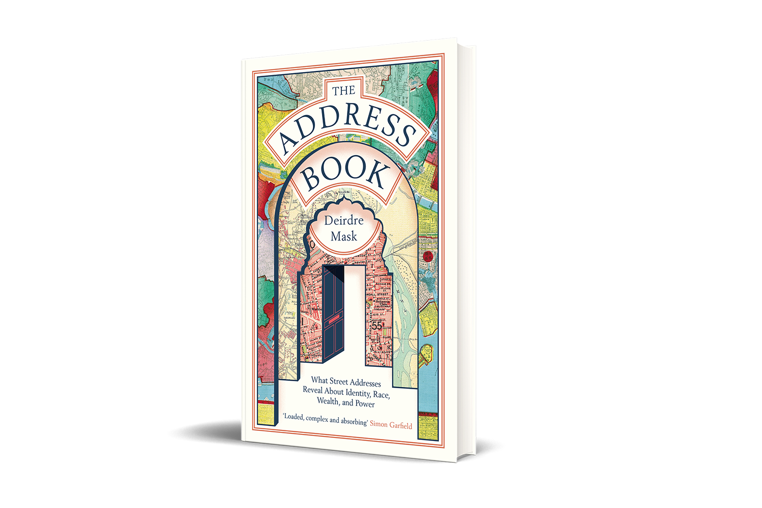 The Address Book: What Street Addresses Reveal about Identity, Race, Wealth and Power (Hardback)