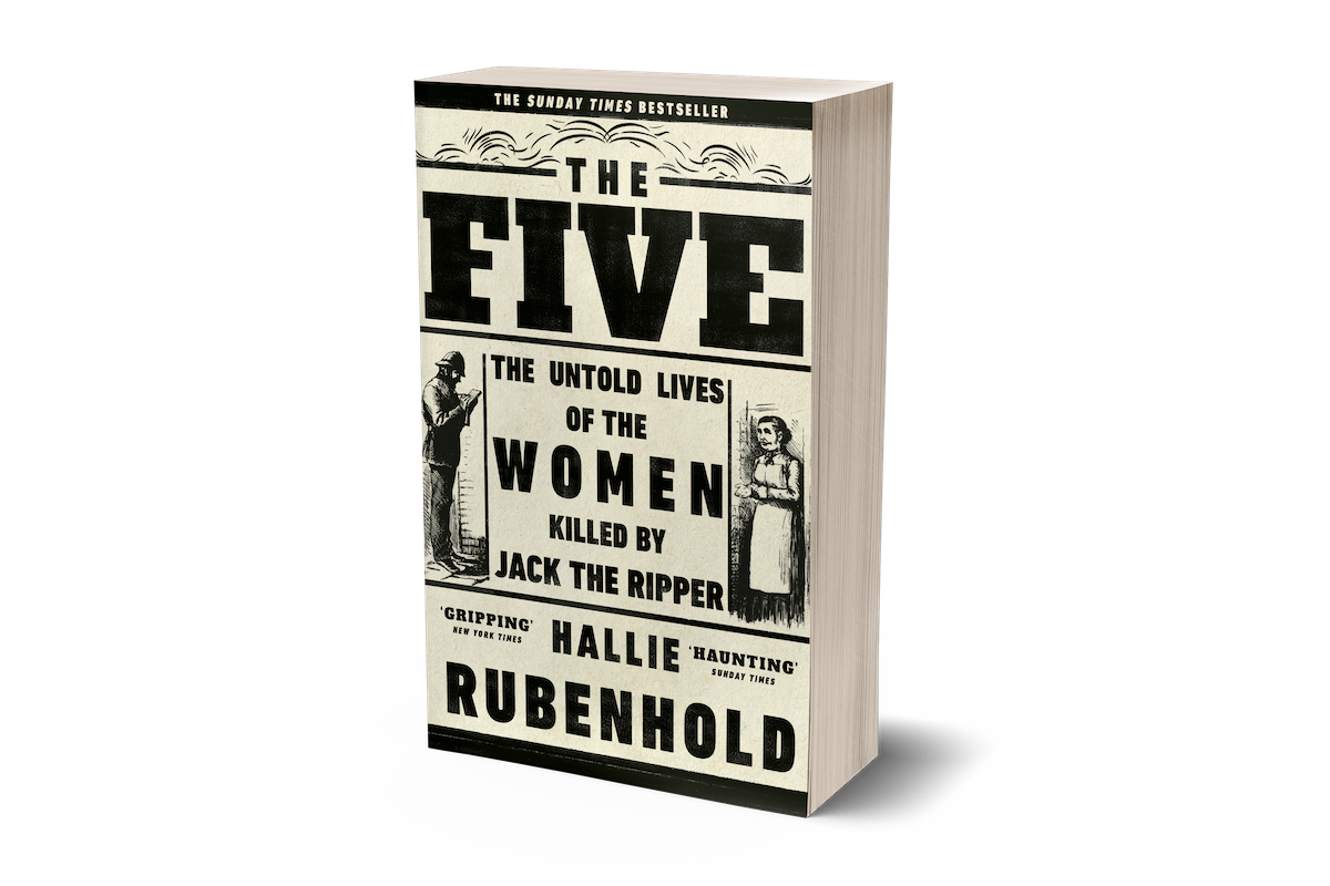 The Five: The Untold Lives of the Women Killed by Jack the Ripper (Paperback)