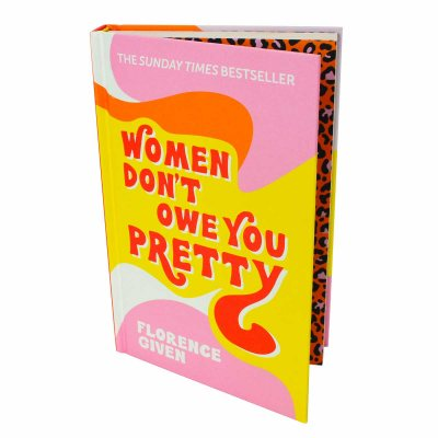 Women Don't Owe You Pretty: Signed Bookplate Edition (Hardback)