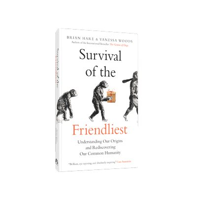 Survival of the Friendliest: Understanding Our Origins and Rediscovering Our Common Humanity (Hardback)