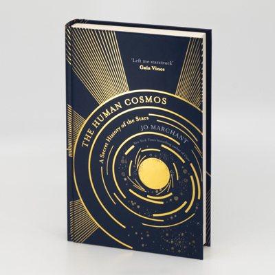 The Human Cosmos: A Secret History of the Stars (Hardback)
