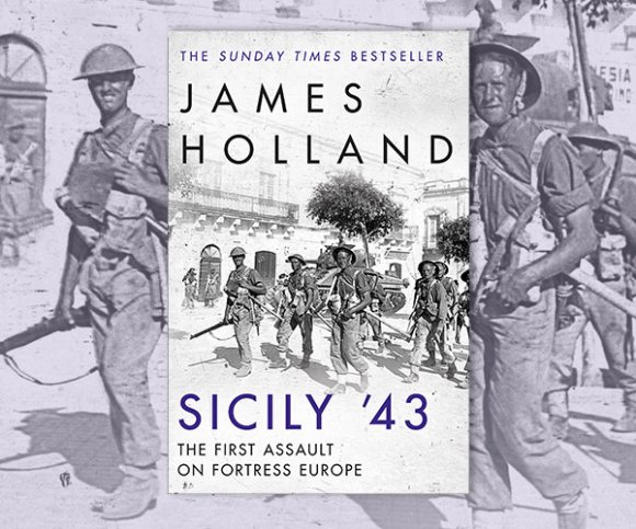 James Holland on the Battle for Sicily