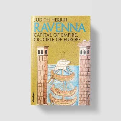 Ravenna: Capital of Empire, Crucible of Europe (Hardback)