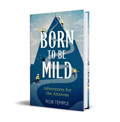 Born to be Mild: Adventures for the Anxious (Hardback)