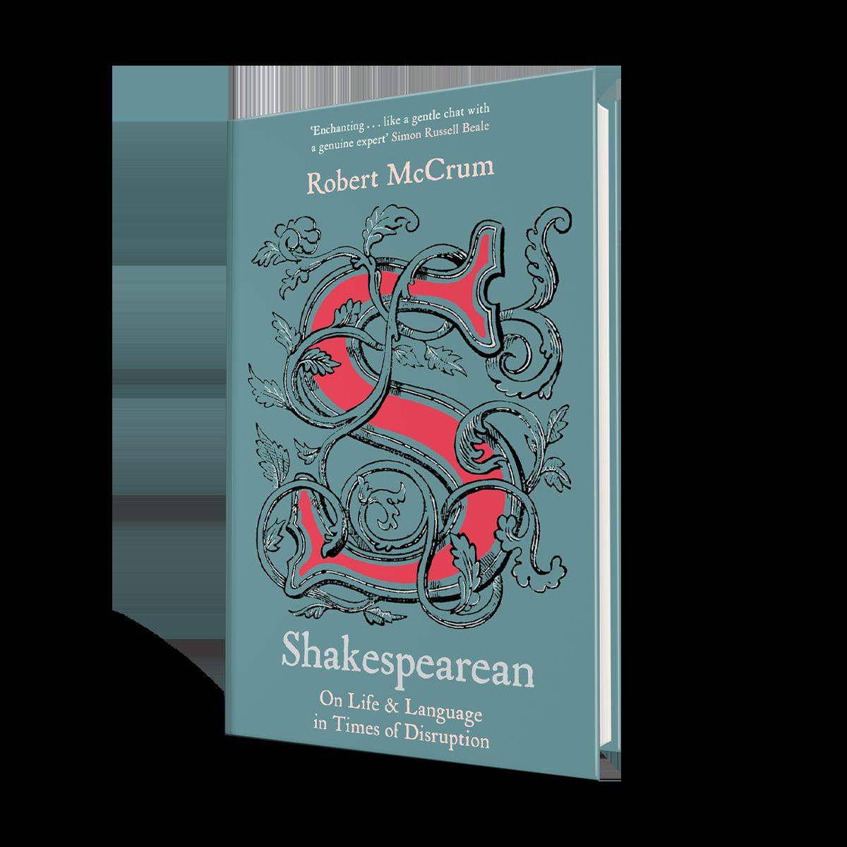 Shakespearean: On Life & Language in Times of Disruption (Hardback)