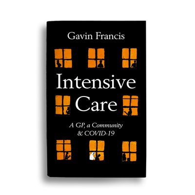 Intensive Care: A GP, a Community & COVID-19 (Hardback)