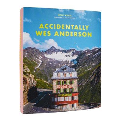 Accidentally Wes Anderson (Hardback)