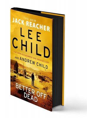 Better off Dead: (Jack Reacher 26): Signed Exclusive Edition - Jack Reacher (Hardback)