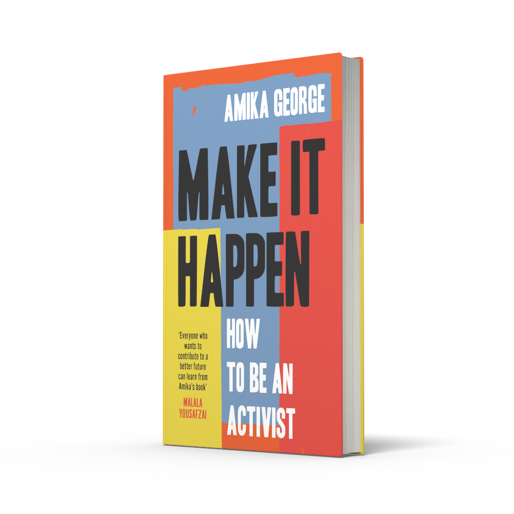Make it Happen: How to be an Activist (Hardback)