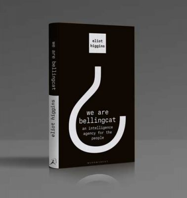 We Are Bellingcat: An Intelligence Agency for the People (Hardback)