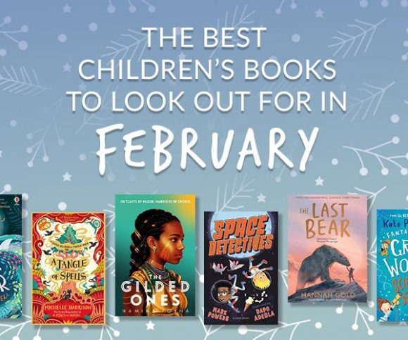 The Waterstones Round Up: February's Best Children's Books