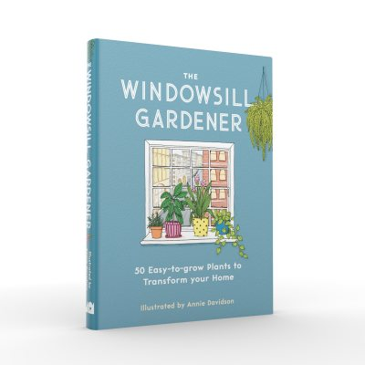 The Windowsill Gardener: 50 Easy-to-grow Plants to Transform Your Home (Hardback)