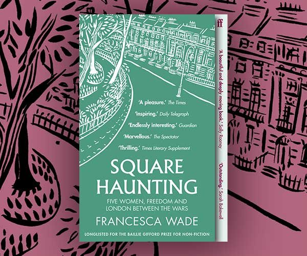 International Women's Day Blog: Francesca Wade on the Incredible Women of Mecklenburgh Square