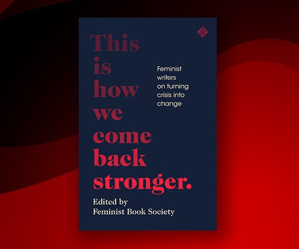 International Women's Day Blog: The Story of This Is How We Come Back Stronger