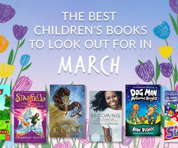 The Waterstones Round Up: March's Best Children's Books
