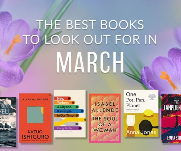 The Waterstones Round Up: March's Best Books