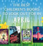 The Waterstones Round Up: April's Best Children's Books