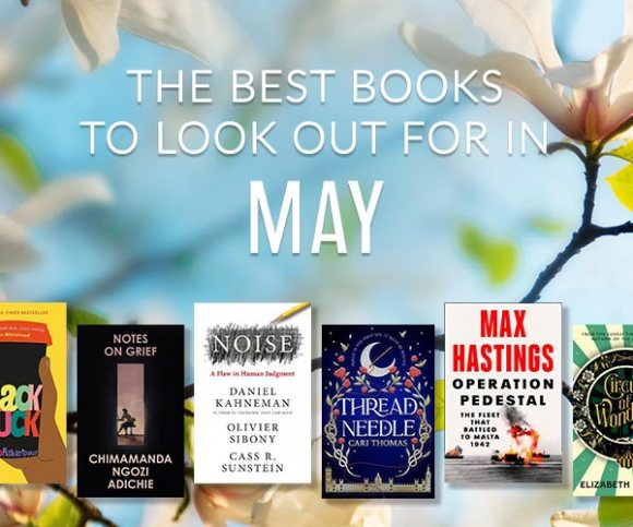 The Waterstones Round Up: May's Best Books
