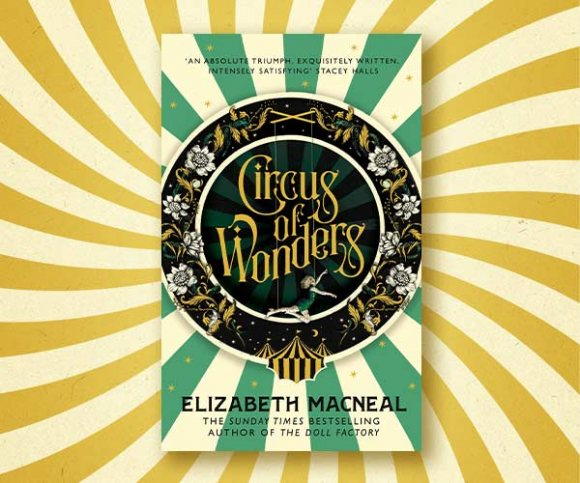 Elizabeth Macneal on the Real-Life World of the Victorian Circus