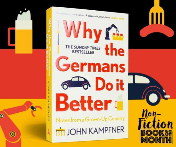 John Kampfner on Why (and How) the Germans Do It Better