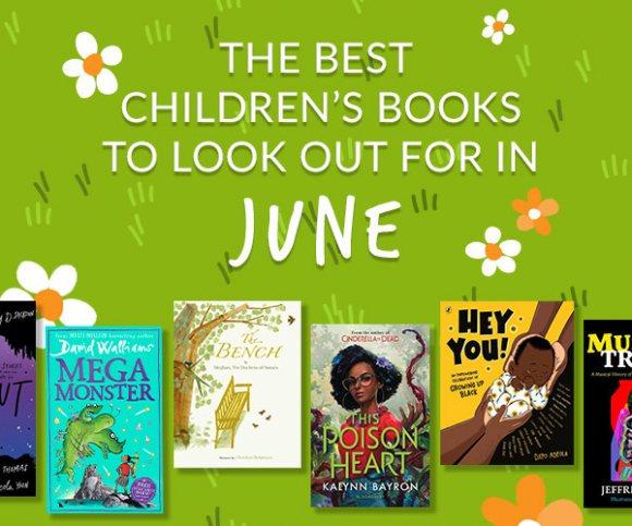 The Waterstones Round Up: June's Best Children's Books